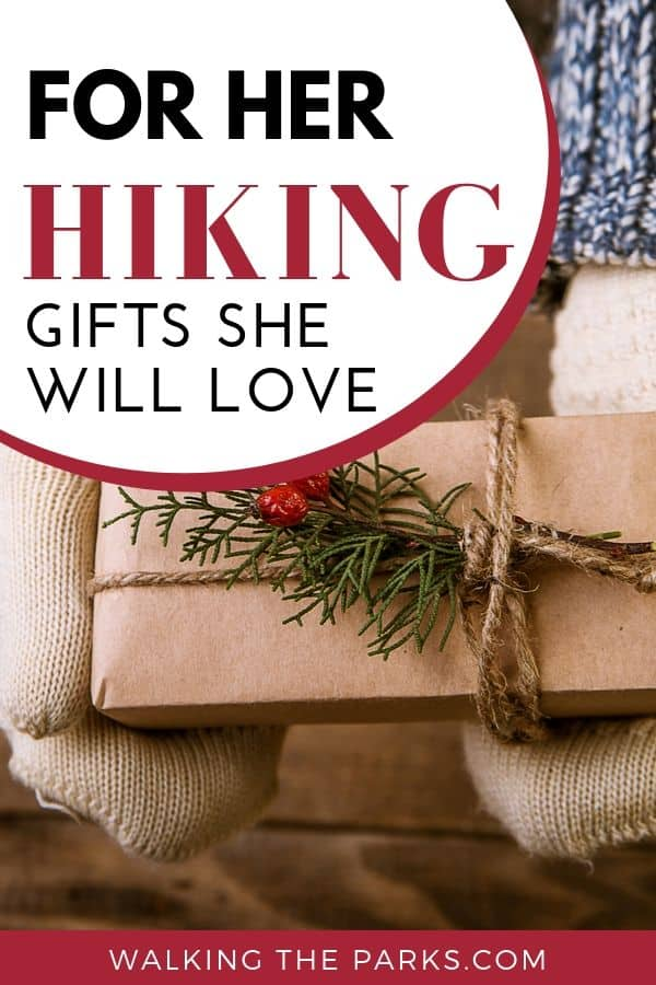 Hiking Gifts for her that any woman would love! Check out this list of gift ideas for the women hikers in your life. #WalkingTheParks #hikinggifts