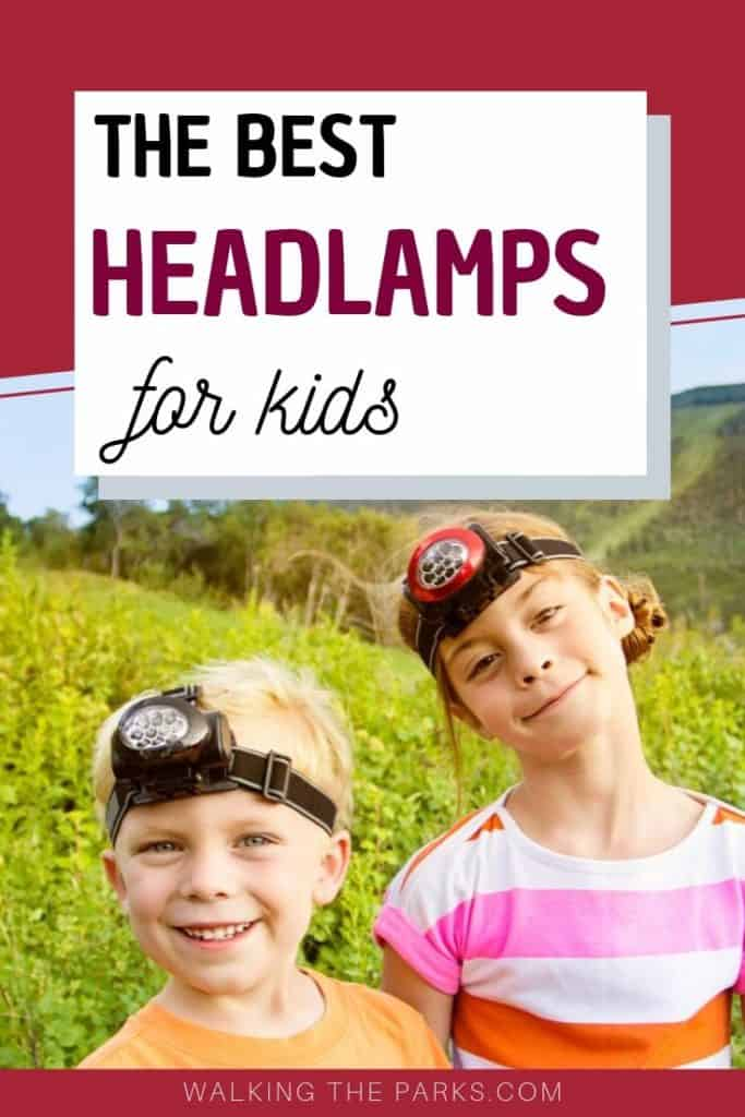 The best headlamps and flashlights for kids can be a challenge to find. Here's a list of some pretty amazing choices. #WalkingTheParks #kidsheadlamps #kidsflashlights