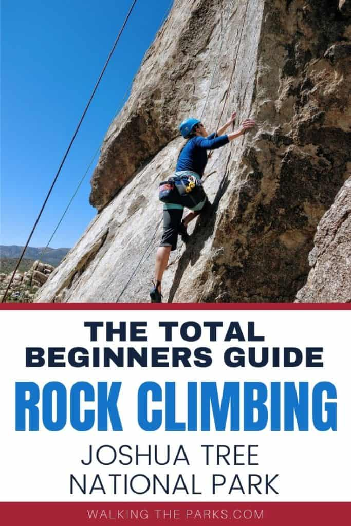 Among the things to do in Joshua Tree National Park rock climbing is popular. This guide will show how total beginners can get started and earn their own adrenaline rush. #WalkingTheParks #JoshuaTreeRockClimbing
