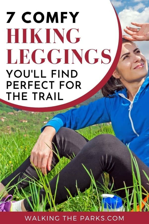 Women's hiking leggings are super comfortable. Discover the best that hold up during the rigors of the hiking trail. #WalkingTheParks