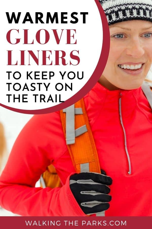 Guide to the warmest glove liners #WalkingTheParks