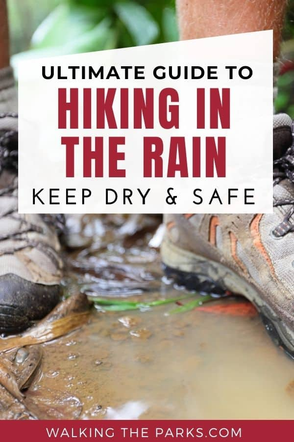 Hiking in the rain can be incredible fun when you have the right plan and the right hiking gear! Here's our guide to hiking in the rain! #WalkingTheParks